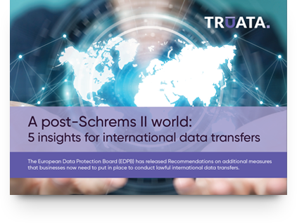 A post-Schrems II world: <br />5 insights for international data transfers